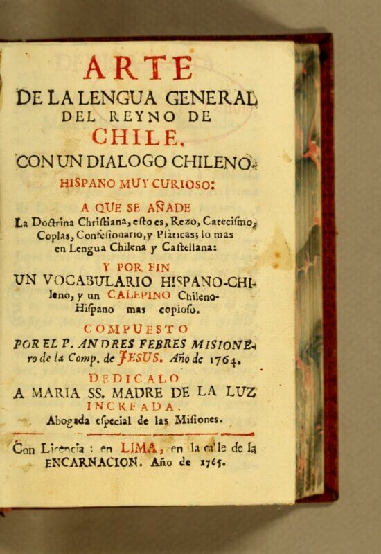 """This title page comes from a book that documents the linguistic complexities of 18th-century Chile, including the language of the Mapuche, Chile's indigenous inhabitants, combined with Spanish-speaking colonizers. Both red and black ink are used to add emphasis on areas of the book's contents, such as advertising that in addition to its main contents, it also includes a """"very curious 'Chilean-Hispanic' dialogue."""" The somewhat misaligned nature of the lines indicates that the two-color inking friskets were not precisely lined up during printing."""