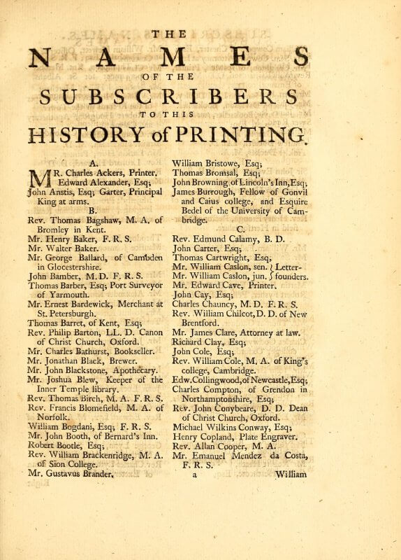 Appropriately for a book about the history of printing, this list of subscribers marks out the two Caslons as letter-founders.